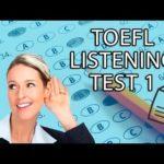 TOEFL listening practice test 2019- Test 1