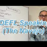 TOEFL Speaking (The Navajo)