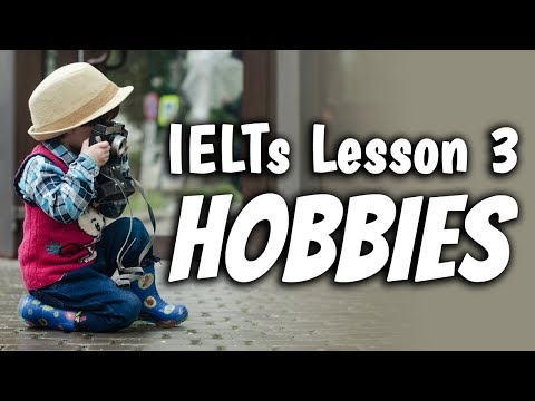 How to talk about HOBBIES in English | IELTs Lesson 3